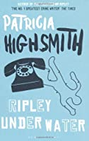 Ripley Under Water by HIGHSMITH PATRICIA(1905-07-04)