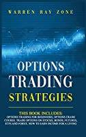 Options Trading Strategies: 2 Books In 1: Options Trading For Beginners, Options Trading Crash Course. Trade Options On Stocks, Bonds, Futures, Etfs And Forex. How To Earn Income For A Living
