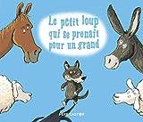 Le petit loup qui se prenait pour un grand - Editions Flammarion - 21/03/2018