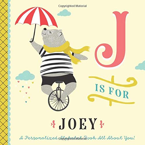J is for Joey: A Personalized Alphabet Book All About You! (Personalized Children's Book)
