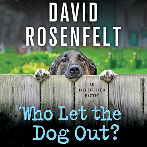 Who Let the Dog Out?                   By:                                                                                                                                 David Rosenfelt                               Narrated by:                                                                                                                                 Grover Gardner                      Length: 6 hrs and 41 mins     1,312 ratings     Overall 4.3