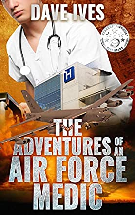 The Adventures of an Air Force Medic