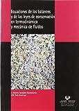 Ecuaciones de los balances y de las leyes de conservación en termodinámica y mecánica de fluidos (Manuales Universitarios - Unibertsitateko Eskuliburuak)