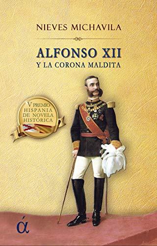 Alfonso XII y la corona maldita eBook: Michavila, Nieves: Amazon.es: Tienda Kindle