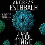 Herr aller Dinge - Andreas Eschbach
