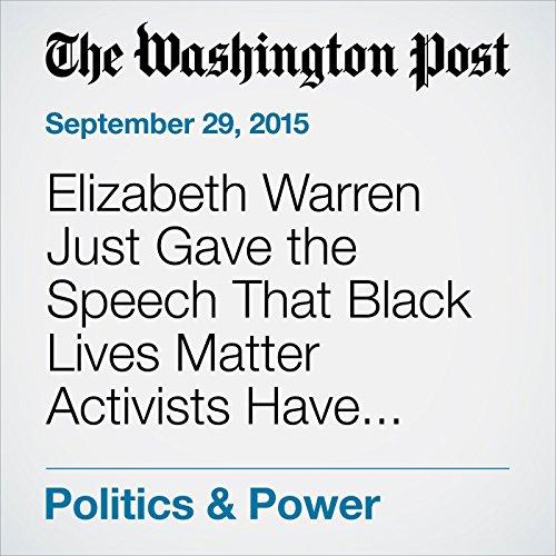 Elizabeth Warren Just Gave the Speech That Black Lives Matter Activists Have Been Waiting For audiobook cover art