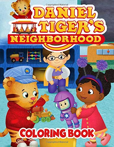 Daniel Tiger's Neighborhood Coloring Book: High Quality Images For Kids To Relax And Create