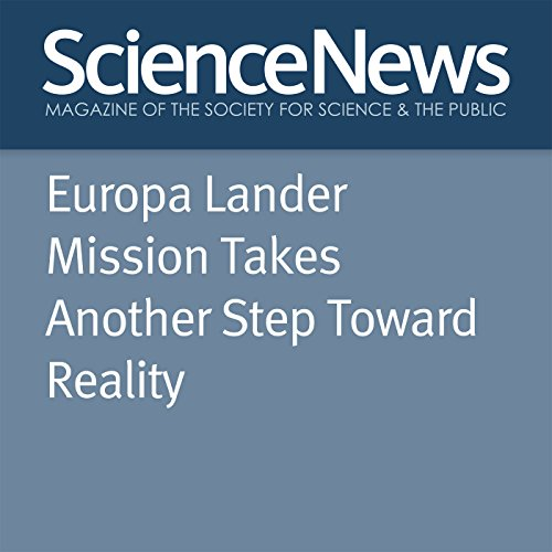Europa Lander Mission Takes Another Step Toward Reality audiobook cover art