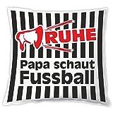 Kissen 'Ruhe! Papa schaut Fussball', Zierkissen, Dekokissen, Fan-Artikel, Fußballgeschenk, Geschenk...