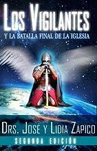 Los Vigilantes - Segunda Edición: Y La Batalla Final De La Iglesia (Spanish Edition)
