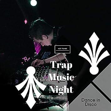 Trap Music Night - Dance In Disco