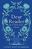 Dear Reader: The moving and joyous story of how books can change your life, packed with recommendations from one reader to another (English Edition)