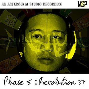 Phase 5: Revolution 37
