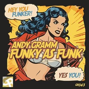 Funky As Funk