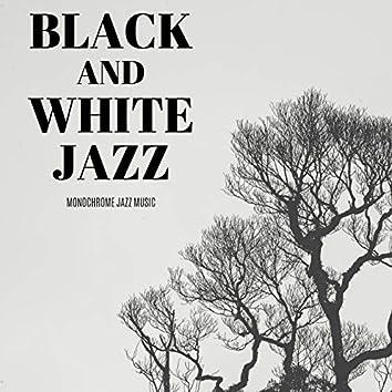 Monochrome Jazz Music