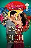Crazy & rich. Asiatici ricchi da pazzi...