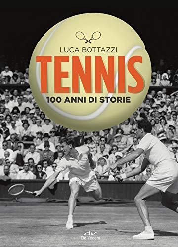Tennis. 100 anni di storie