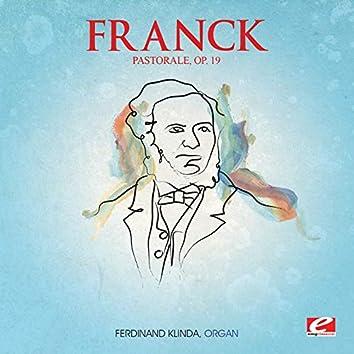 Franck: Pastorale in E Major, Op. 19 (Digitally Remastered)