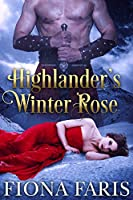 Highlander's Winter Rose: Scottish Medieval Highlander Romance