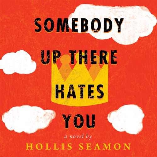 Somebody Up There Hates You audiobook cover art