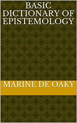 BASIC DICTIONARY OF EPISTEMOLOGY (English Edition)