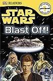 DK Readers L0: Star Wars: Blast Off! (DK Readers Pre-Level 1)