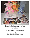 I Can Help Take Care Of Me: A book about Type 1 diabetes (Type 1 diabetes for children)