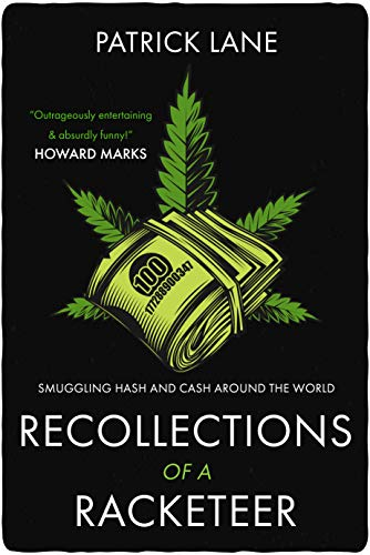 Recollections of a Racketeer: Smuggling hash and cash around the world (English Edition)