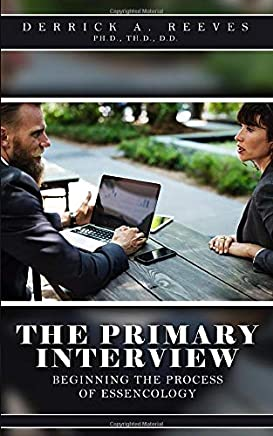 The Primary Interview: Beginning the Process of Essencology
