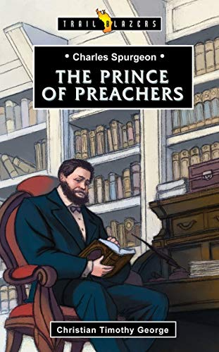 Charles Spurgeon: Prince of Preachers (ages 8-12)