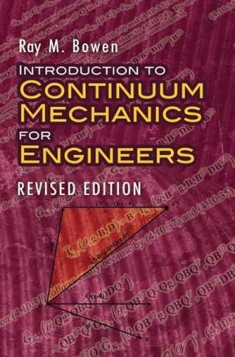 Introduction to Continuum Mechanics for Engineers: Revised Edition (Dover Civil and Mechanical Engineering)