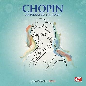 Chopin: Mazurkas No. 2 and 4, Op. 68 (Digitally Remastered)