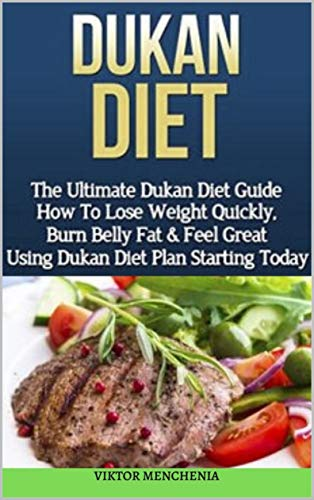 Dukan Diet: The Ultimate Dukan Diet Guide How to Lose Wight Quickly, Burn Belly Fats & Feel Great Us