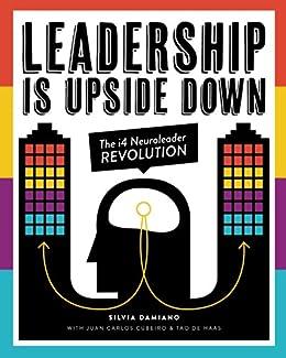 Leadership is Upside Down: The i4 Neuroleader Revolution by [Silvia Damiano, Relmi Damiano, Melissa Dumas, Twin Miracles Editorial, Pandora Varley, Joanne Keen]