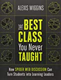 The Best Class You Never Taught: How Spider Web Discussion Can Turn Students into Learning Leaders