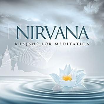 Nirvana - Bhajans For Meditation