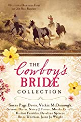 The Cowboy's Bride Collection: 9 Historical Romances Form on Old West Ranches Paperback
