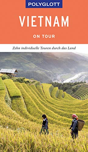 POLYGLOTT on tour Reiseführer Vietnam: Individuelle Touren durch das Land