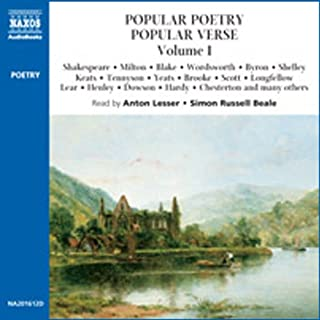 Popular Poetry, Popular Verse                   By:                                                                                                                                 William Shakespeare,                                                                                        John Milton,                                                                                        more                               Narrated by:                                                                                                                                 Anton Lesser,                                                                                        Simon Russell Beale                      Length: 2 hrs and 38 mins     10 ratings     Overall 4.2