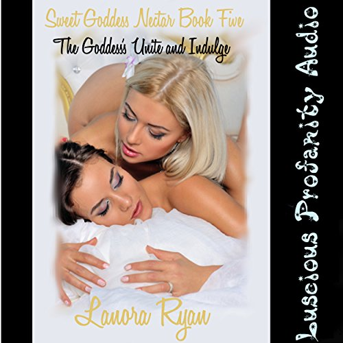 The Goddesses Unite and Indulge audiobook cover art