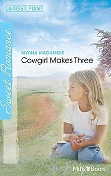 Cowgirl Makes Three (Rugged Ranchers Book 2) by [Myrna MacKenzie]