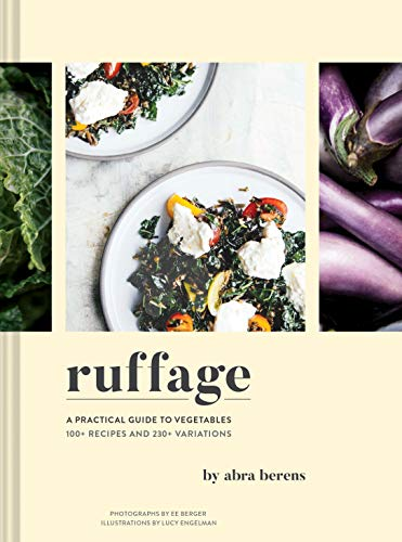 Ruffage: A Practical Guide to Vegetables (Vegetarian Cookbook, Vegetable Cookbook, Best Vegetarian...