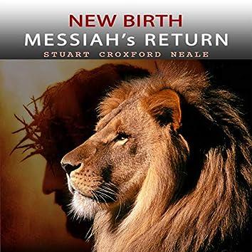 New Birth Messiah's Return