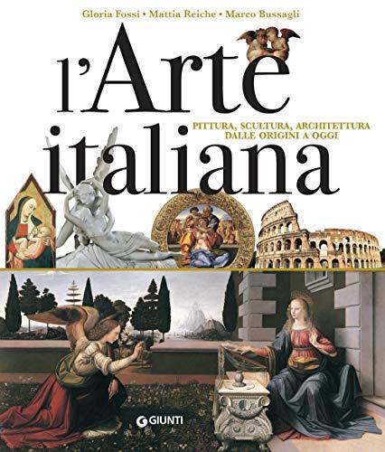 L'arte italiana. Pittura, scultura, architettura dalle origini a oggi