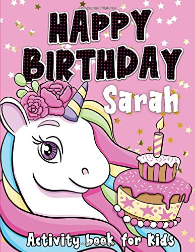 Happy Birthday Sarah: Fun and educational activity & coloring book , personalized birthday gift idea for girls