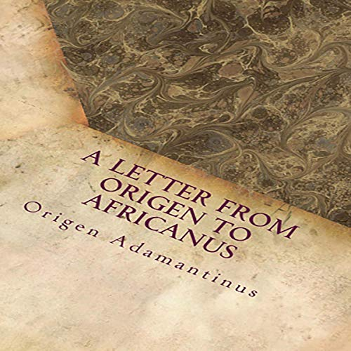 A Letter from Origen to Africanus Audiobook By Origen Adamantinus cover art