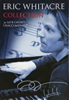 Eric Whitacre Collection: For Satb Chorus Unaccompanied