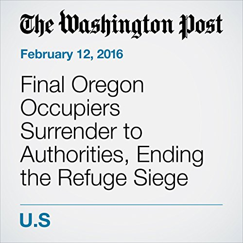 Final Oregon Occupiers Surrender to Authorities, Ending the Refuge Siege cover art