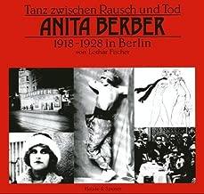 Tanz zwischen Rausch und Tod: Anita Berber, 1918-1928 in Berlin (Edition Jule Hammer) (German Edition)