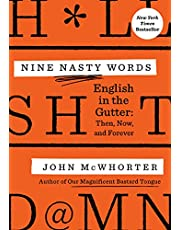 Nine Nasty Words: English in the Gutter: Then, Now, and Forever (English Edition)